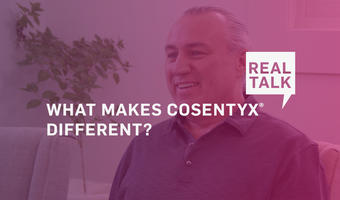 REAL TALK: What makes COSENTYX different?