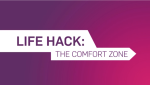 Life Hack: The comfort zone